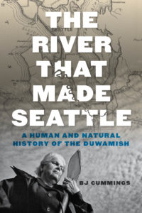 Image of the book, The River that Made Seattle