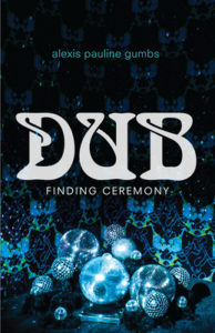 Cover of the book Dub: Finding Ceremony, by Alexis Pauline Gumbs
